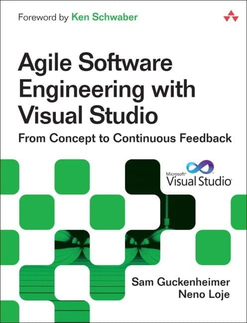 Agile Software Engineering with Visual Studio (Addison-Wesley, 2011)